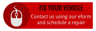 Fix Your Vehicle | Contact us using our eform and schedule a repair